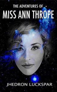 The Adventures of Miss Ann Thrope